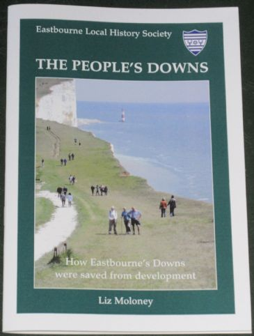 The People's Downs, by Liz Moloney, subtitled 'How Eastbourne's Downs were saved from development'